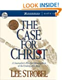 The Case for Christ: A Journalist's Personal Investigation of the Evidence for Jesus: Unabridged