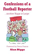 Confessions of a Football Reporter another Biggs at Large