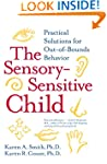 The Sensory-Sensitive Child: Practica...