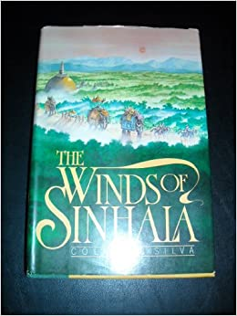 The Winds of Sinhala: Colin De Silva: 9780385159524