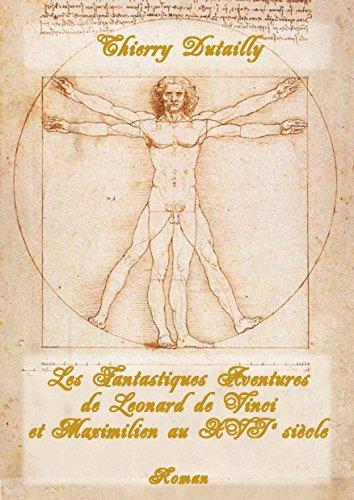Les fantastiques aventures de Léonard de Vinci et Maximilien au XVIe siècle