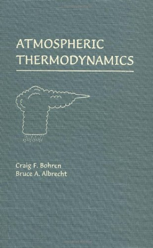 Amazon.com: Atmospheric Thermodynamics (9780195099041): Craig F. Bohren, Bruce A. Albrecht: Books