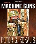 Kokalis on Machine Guns