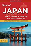 Best of Japan: Your #1 Itinerary Planner for What to See, Do, and Eat in Japan (Wanderlust Pocket Guides - Japan) (Volume 1)