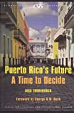 Puerto Ricos Future: A Time to Decide (Significant Issues Series) [Paperback] [2007] First Edition Ed. Dick Thornburgh, George H.W. Bush