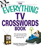 The Everything TV Crosswords Book: 150 commercial-free puzzles to test your television IQ