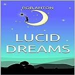 Lucid Dreams | Rob Anton