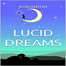 Lucid Dreams Audiobook by Rob Anton Narrated by Shae Marie Eickhoff