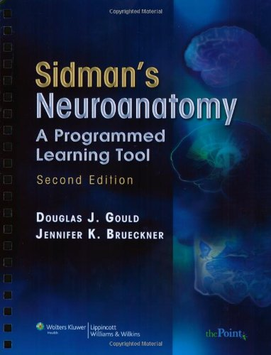 Sidman's Neuroanatomy: A Programmed Learning Tool (Point (Lippincott Williams & Wilkins)) PDF
