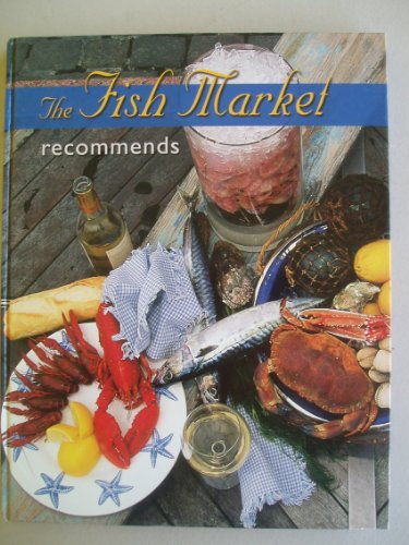 The Fish Market recommends Fishmonger's own favourite recipes PDF