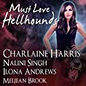 Must Love Hellhounds Audiobook by Ilona Andrews, Charlaine Harris, Nalini Singh, Meljean Brook Narrated by Johanna Parker
