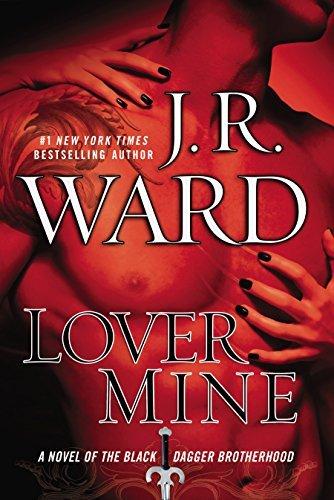 Lover Mine (Black Dagger Brotherhood, Book 8) by J.R. Ward (2010-04-27)