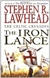 The Iron Lance (0061051098) by Lawhead, Stephen