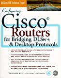 img - for Configuring Cisco Routers for Bridging DLWs+ and Desktop Protocols by Nam-Kee, Tan (1999) Paperback book / textbook / text book