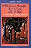 Medieval & Early Renaissance Medicine: An Introduction to Knowledge and Practice (0226761304) by Siraisi, Nancy G.
