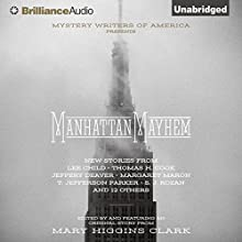 Manhattan Mayhem: An Anthology of Tales in Celebration of the 70th year of the Mystery Writers of America (       UNABRIDGED) by Mary Higgins Clark - editor Narrated by January LaVoy, Peter Berkrot, Dick Hill