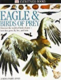 Eagles and Birds of Prey (DK Eyewitness Books)