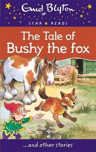 The Tale of Bushy the Fox (Enid Blyton Star Reads) PDF
