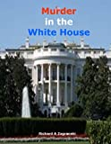 img - for Murder in the White House book / textbook / text book
