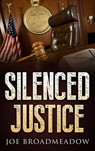 Book: Silenced Justice - A Josh Williams Novel by Joe Broadmeadow