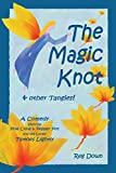 The Magic Knot ~ and other tangles!: A making tale comedy starring Pine Cone and Pepper Pot and the lovely Tiptoes Lightly