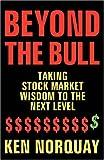 Beyond the Bull: Taking Stock Market Wisdom to the Next Level
