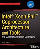 img - for Intel  Xeon Phi  Coprocessor Architecture and Tools: The Guide for Application Developers book / textbook / text book