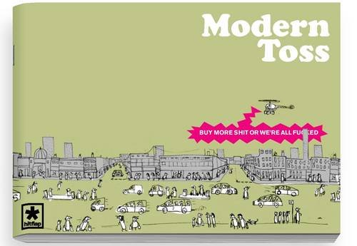 Modern Toss: Buy More Shit or We're All Fucked Issue 5