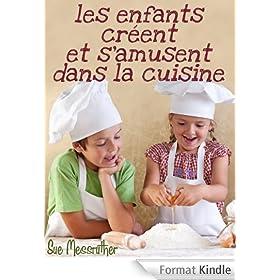Les enfants cr�ent et s'amusent dans la cuisine (Just for kids t. 1)