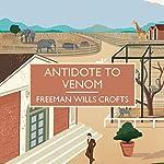 Antidote to Venom | Freeman Wills Crofts