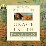 The Grace and Truth Paradox: Responding with Christlike Balance | Randy Alcorn