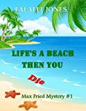 img - for Life's a Beach Then You Die (Max Fried Mystery) book / textbook / text book