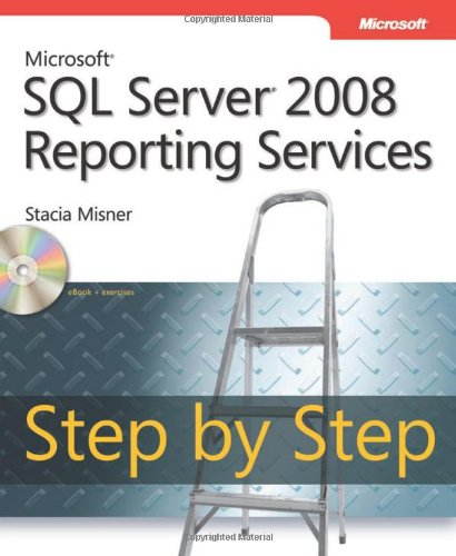 Microsoft® SQL Server® 2008 Reporting Services Step by Step (Step by Step (Microsoft))