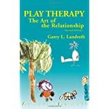 Play Therapy: The Art of the Relationshipby Garry L. Landreth