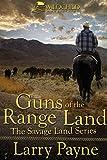Guns of the Range Land (The Savage Land Series Book 2)