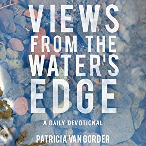 Views from the Water's Edge: A Daily Devotional | [Patricia Van Gorder]