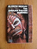 The African Poison Murders (Viking Novel of Mystery and Suspense) (0670822639) by Huxley, Elspeth