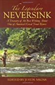 Amazon.com: The Legendary Neversink: A Treasury of the Best Writing About One of America's Great Trout Rivers (9781602391147): Justin Askins: Books