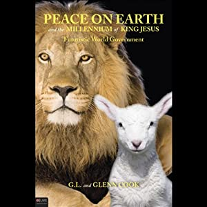 Peace on Earth and the Millennium of King Jesus Audiobook