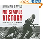 No Simple Victory: World War II in Eu...