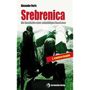Srebrenica: Die Geschichte eines salonfähigen Rassismus