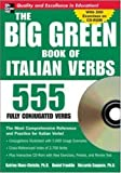 img - for The Big Green Book of Italian Verbs (Book w/CD-ROM): 555 Fully Conjugated Verbs (Big Book of Verbs Series) by Maes-Christie, Katrien, Franklin, Daniel, Saggese, Riccarda 1st (first) Edition [Paperback(2007)] book / textbook / text book