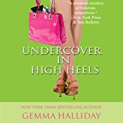 Undercover in High Heels | [Gemma Halliday]