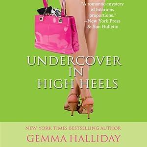 Undercover in High Heels | [Gemma Halliday]