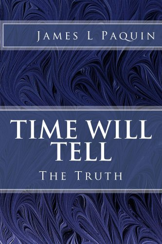Time Will Tell: The Truth