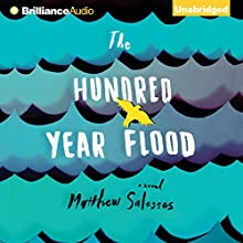 The Hundred-Year Flood (       UNABRIDGED) by Matthew Salesses Narrated by Mark Schenfisch