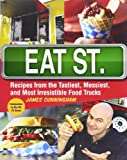 Image of Eat St.: Recipes from the Tastiest, Messiest, and Most Irresistible Food Trucks