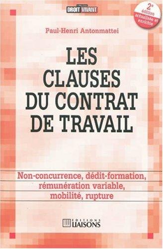 Les clauses du contrat de travail : Non-concurrence, dédéit-formation, Rémunération variable, Mobilité, rupture
