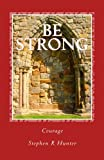 Be Strong: Courage