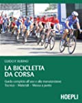 La bicicletta da corsa: Guida complet...